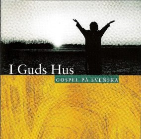 Gospel på svenska 1 cd (I Guds hus) - Gospel på svenska 1 cd (I Guds hus)
