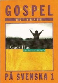 Gospel på svenska 1 nothäfte (I Guds hus) - Gospel på svenska 1 nothäfte (I Guds hus)