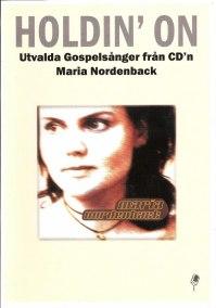 Holdin' on - Maria Nordenback nothäfte - Holdin' on - Maria Nordenback nothäfte
