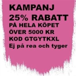 10A Kampanj 25% rabatt på hela köpet över 5000 kr (gäller ej rea och tyger samt luxaflexprodukter) KOD. GTGYTKXL