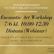 2020-06-07 Encaustic Art - Workshop teknik 10.00 (ONLINE/ZOOM)