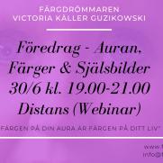 2020-06-30 (120 min) Föredrag Auran, Färger & Själsbilder 19.00 (ONLINE/ZOOM)