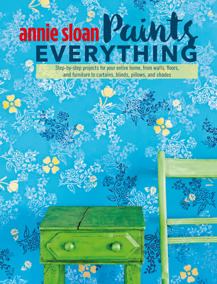 Annie Sloan Paints Everything - Annie Sloan Paints Everything