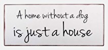 IB Laursen Metall Skylt A home without a dog is just a house