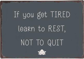 IB Laursen Metall Skylt If you get tired...