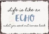 IB Laursen Metall Skylt Life is like an echo...