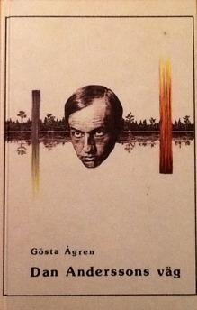 Gösta Ågren: Dan Anderssons väg