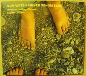 Annacari Jadling-Ohlsson & Stefan Ohlsson: Som vatten rinner genom sand