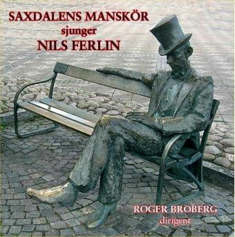Saxdalens manskör: Sjunger Nils Ferlin -
