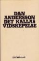 Dan Andersson - Det kallas vidskepelse.