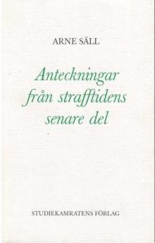 Arne Säll - Anteckningar från strafftidens senare del -