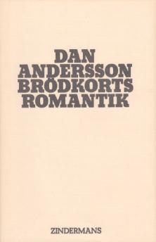 Dan Andersson: Brödkorts Romantik - Brödkortsromantik