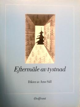 Arne Säll - Eftermäle av tystnad - Eftermäle av tystnad