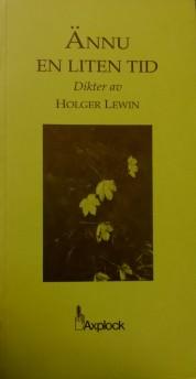 Holger Lewin - Ännu en liten tid - Holger Lewin - Ännu en liten tid
