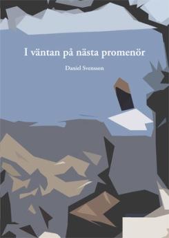 Daniel Svensson: I väntan på nästa promenör - I väntan på nästa promenör