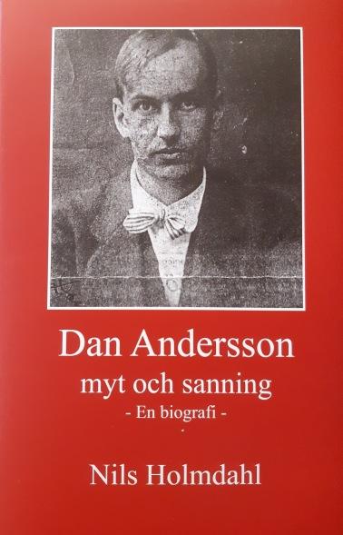 DAN ANDERSSON - myt och sanning Nils Holmdahls stora biografi över Dan Andersson finns till försäljning i Dan Andersson-museet. Pris 279 kronor. Den kan också köpas på webben i bokhandelns webshop - globebokhandel.se.