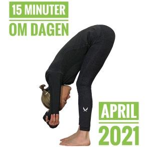 15 MINUTER OM DAGEN! APRIL 2021 - YOGA ONLINE - APRIL 2021