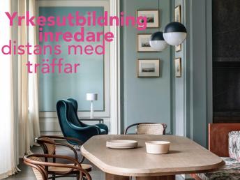 Yrkesutbildning Inredare - med träffar - Kursstart i MALMÖ den 12&13 januari 2019