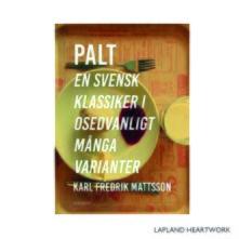 I trakterna kring Norrbotten och Västerbotten finns det en maträtt som slår allting annat — palten. I den här boken går Karl Fredrik Mattsson på jakt efter paltens spännande historia och egenart. Det är en svår nöt att knäcka ska det visa sig. Men med hjälp av färgstarka norrbottningar och sin högst personliga relation till den oansenliga grå bollen lyckas han nysta upp en hel värld av romantik, mat- och norrlandshistoria.  Han stannar till på världens enda Paltzeria i Öjebyn strax utanför Piteå, utreder den geografiska paltgränsen och ber en läkare förklara vad den välkända paltkoman eller paltswiimen egentligen beror på. Ju fler personer Karl Fredrik Mattsson stöter på i sitt paltforskande, desto tydligare står det klart: palt är så mycket mer än en maträtt. Palt handlar om identitet. Om vem man är och om varifrån man kommer.  Självklart rymmer boken även mängder av unika recept på pitepalt, flatpalt, blodpalt och andra typer av palt, insamlade från lokalbefolkningen i vårt lands nordligaste del, som i generationer har lagat till denna kulinariska delikatess.  Författare: Karl Fredrik Mattsson